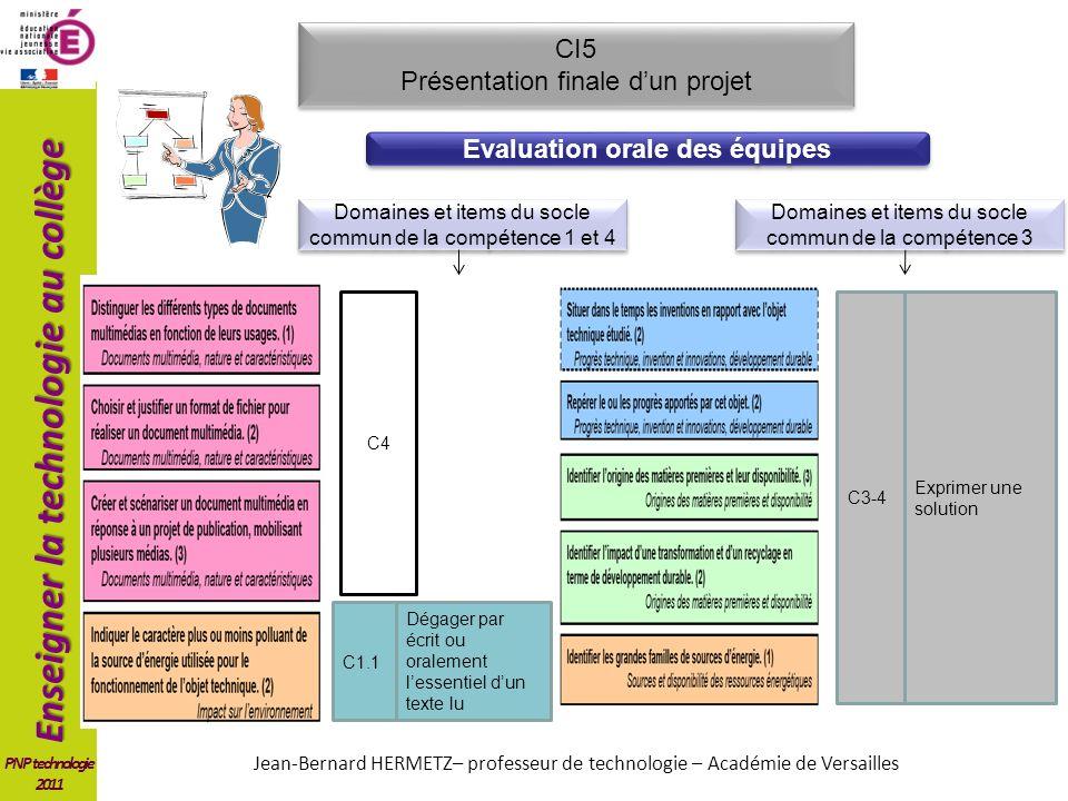 Enseigner la technologie au collège PNP technologie 2011 CI5 Présentation finale dun projet CI5 Présentation finale dun projet C4 Exprimer une solutio