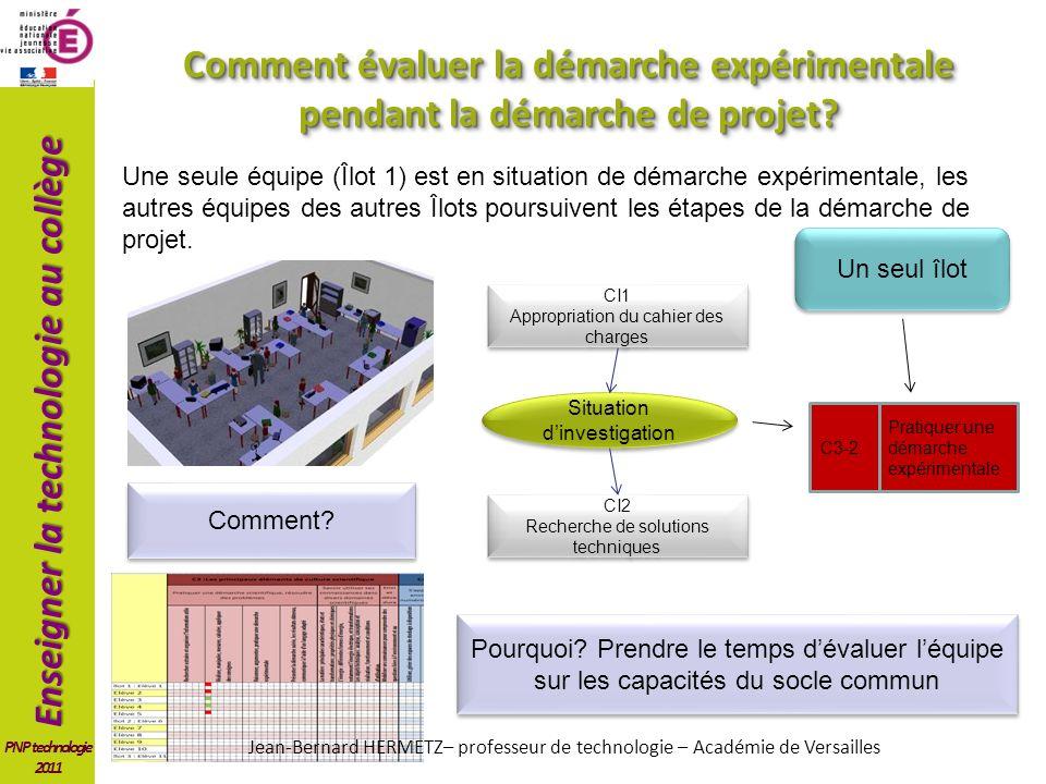 Enseigner la technologie au collège PNP technologie 2011 Comment évaluer la démarche expérimentale pendant la démarche de projet? CI2 Recherche de sol