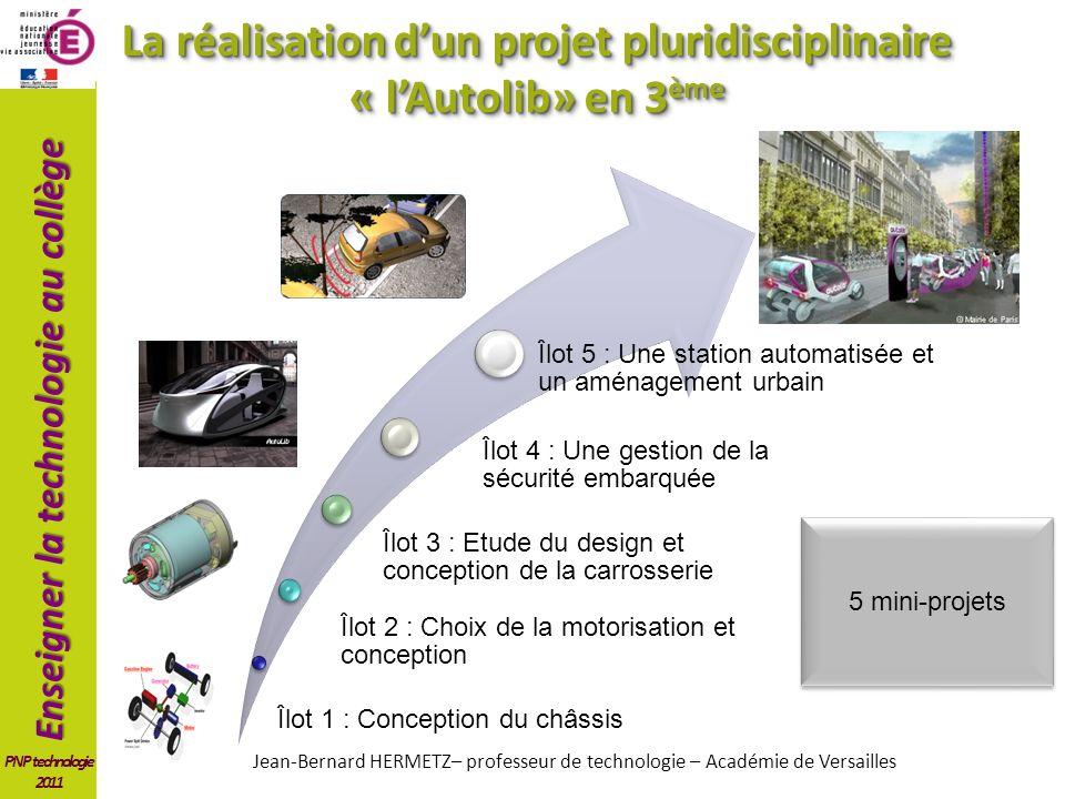 Enseigner la technologie au collège PNP technologie 2011 Îlot 2 : Choix de la motorisation et conception Îlot 3 : Etude du design et conception de la