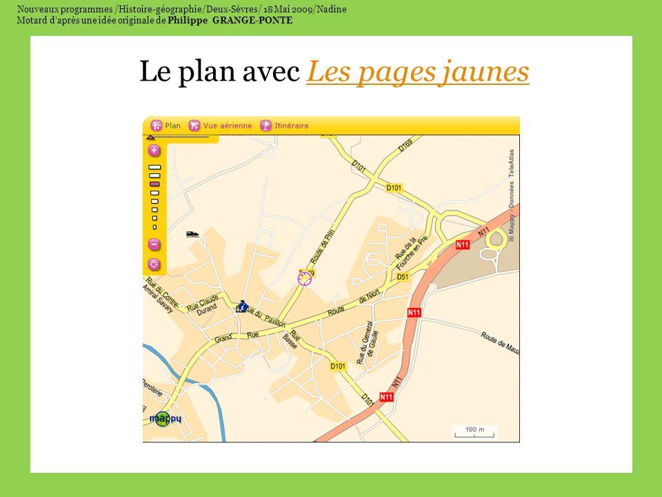 Nouveaux programmes /Histoire-géographie/Deux-Sèvres/ 18 Mai 2009/Nadine Motard daprès une idée originale de Philippe GRANGE-PONTE Le plan avec Les pages jaunesLes pages jaunes