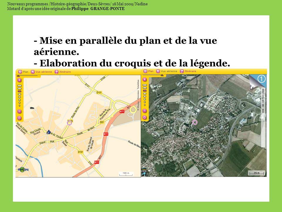 Nouveaux programmes /Histoire-géographie/Deux-Sèvres/ 18 Mai 2009/Nadine Motard daprès une idée originale de Philippe GRANGE-PONTE - Mise en parallèle du plan et de la vue aérienne.