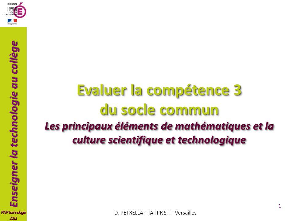 Enseigner la technologie au collège PNP technologie 2011 1 Evaluer la compétence 3 du socle commun Les principaux éléments de mathématiques et la cult