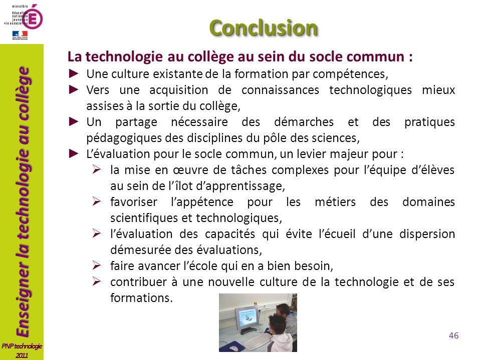 Enseigner la technologie au collège PNP technologie 2011 La technologie au collège au sein du socle commun : Une culture existante de la formation par