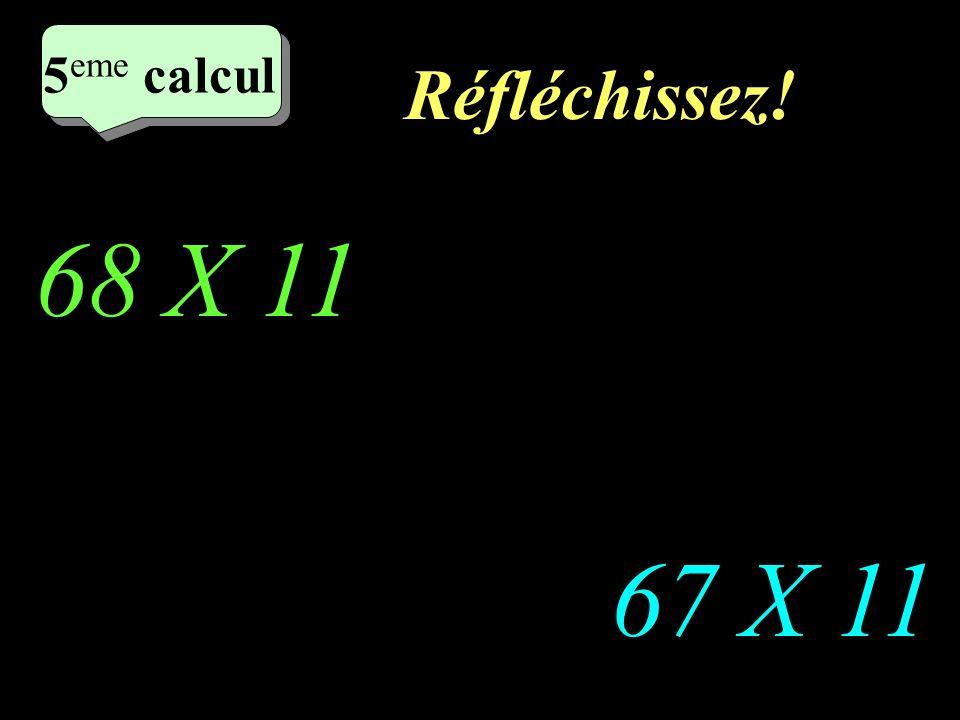 Ecrivez! 58 X 11 59 X 11 4 eme calcul 4 eme calcul 4 eme calcul