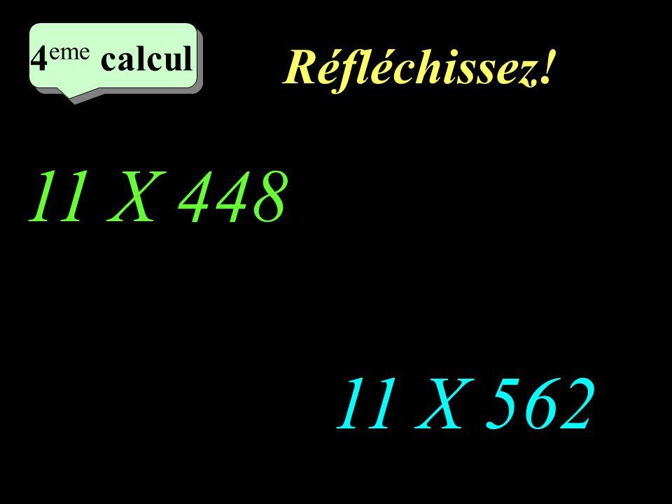 Ecrivez! 11 X 226 11 X 324 2 eme calcul 3 eme calcul 3 eme calcul 3 eme calcul