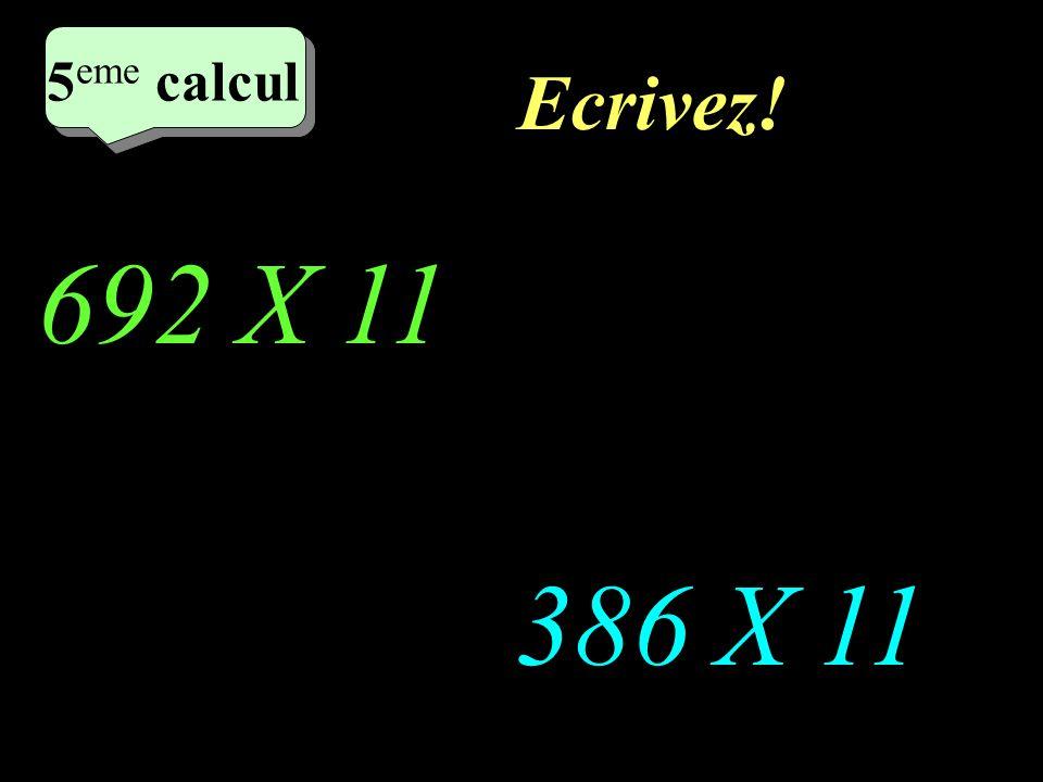 Réfléchissez! 692 X 11 386 X 11 5 eme calcul 5 eme calcul 5 eme calcul
