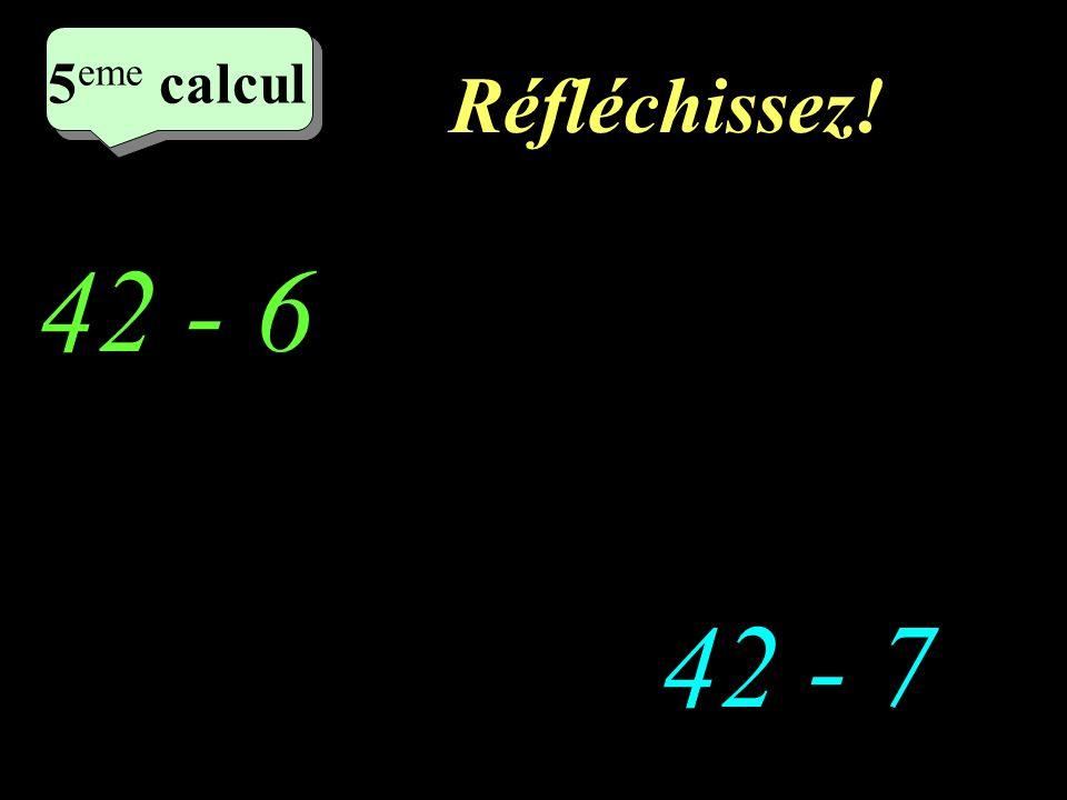 Ecrivez! 37 - 6 38 - 7 4 eme calcul 4 eme calcul 4 eme calcul