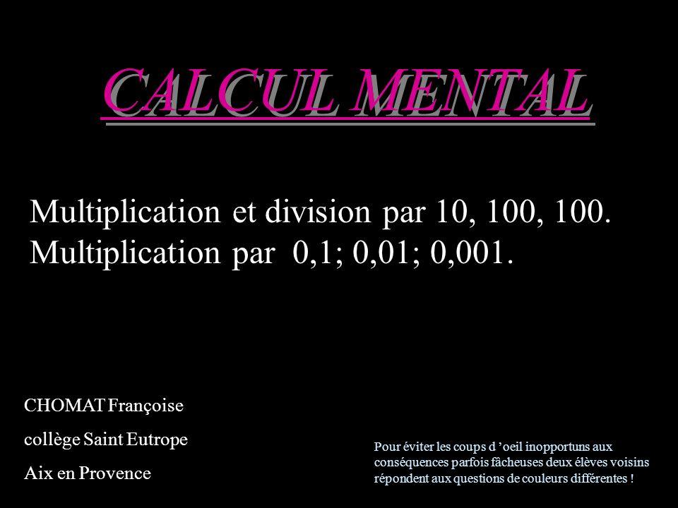 Ecrivez! 0,45 : 10 0,3 : 100 4 eme calcul 4 eme calcul 4 eme calcul