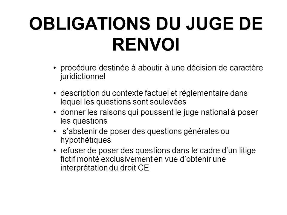 OBLIGATIONS DU JUGE DE RENVOI procédure destinée à aboutir à une décision de caractère juridictionnel description du contexte factuel et réglementaire