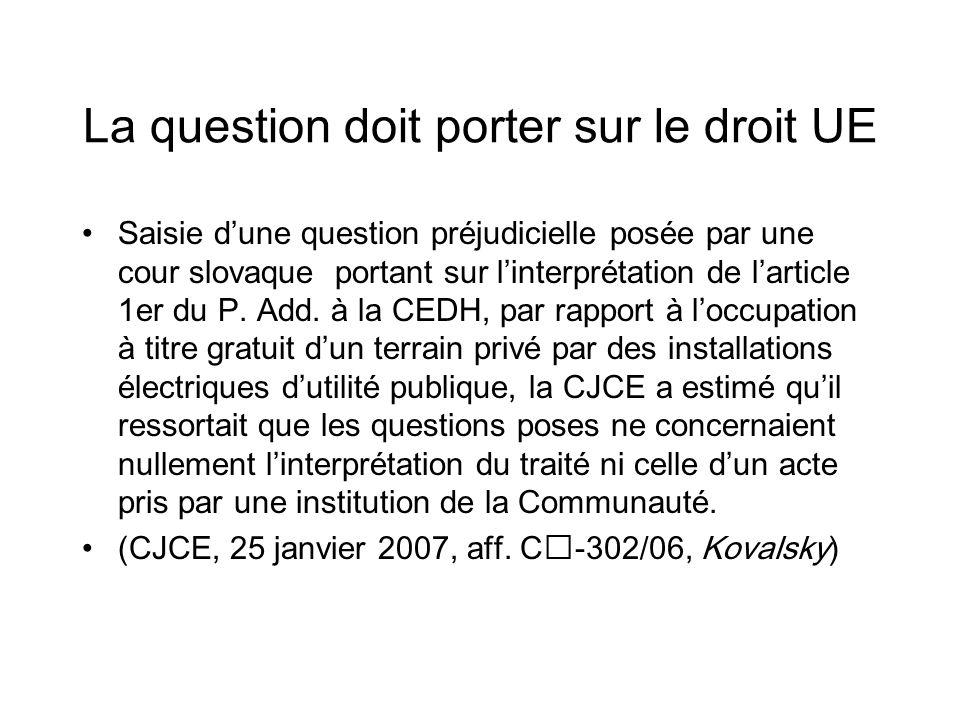 La question doit porter sur le droit UE Saisie dune question préjudicielle posée par une cour slovaque portant sur linterprétation de larticle 1er du