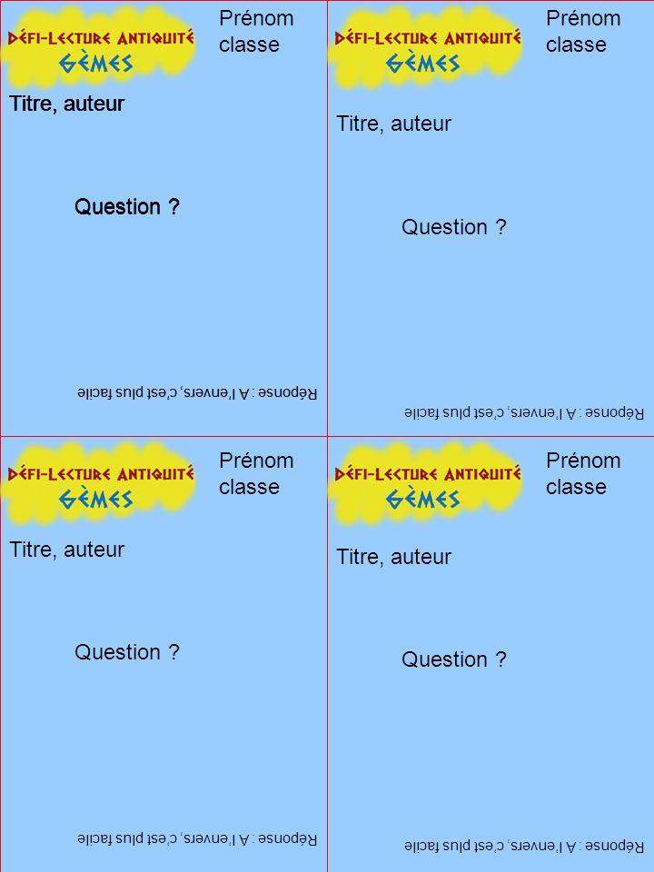 Titre, auteur Réponse : A lenvers, cest plus facile Question .