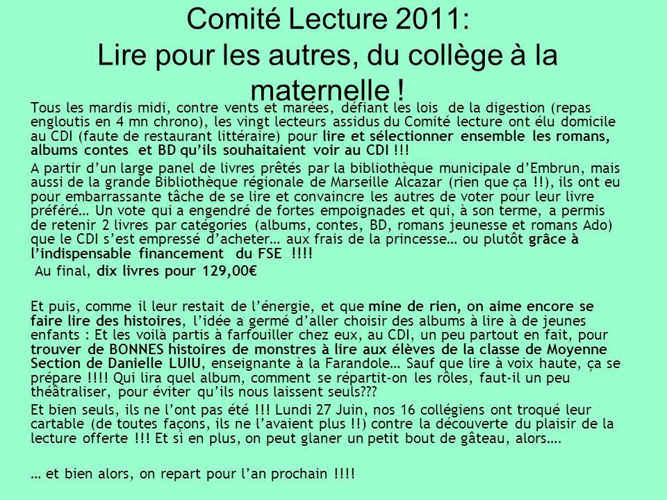 Comité Lecture 2011: Lire pour les autres, du collège à la maternelle ! Tous les mardis midi, contre vents et marées, défiant les lois de la digestion