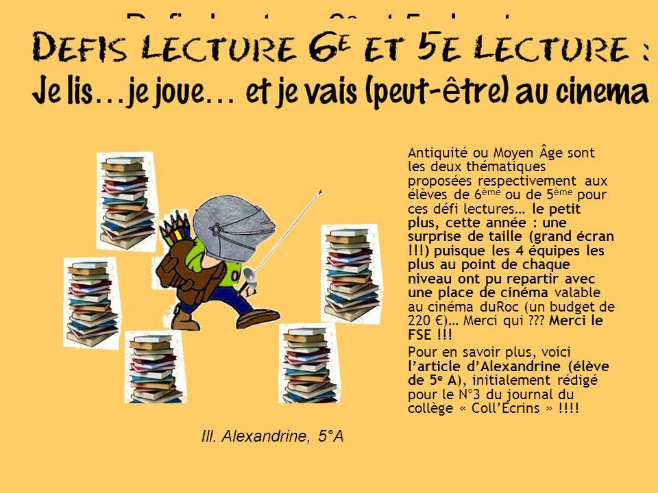 Defis Lecture 6 e et 5e Lecture : Je lis…je joue… et je vais (peut-être) au cinema Antiquité ou Moyen Âge sont les deux thématiques proposées respecti