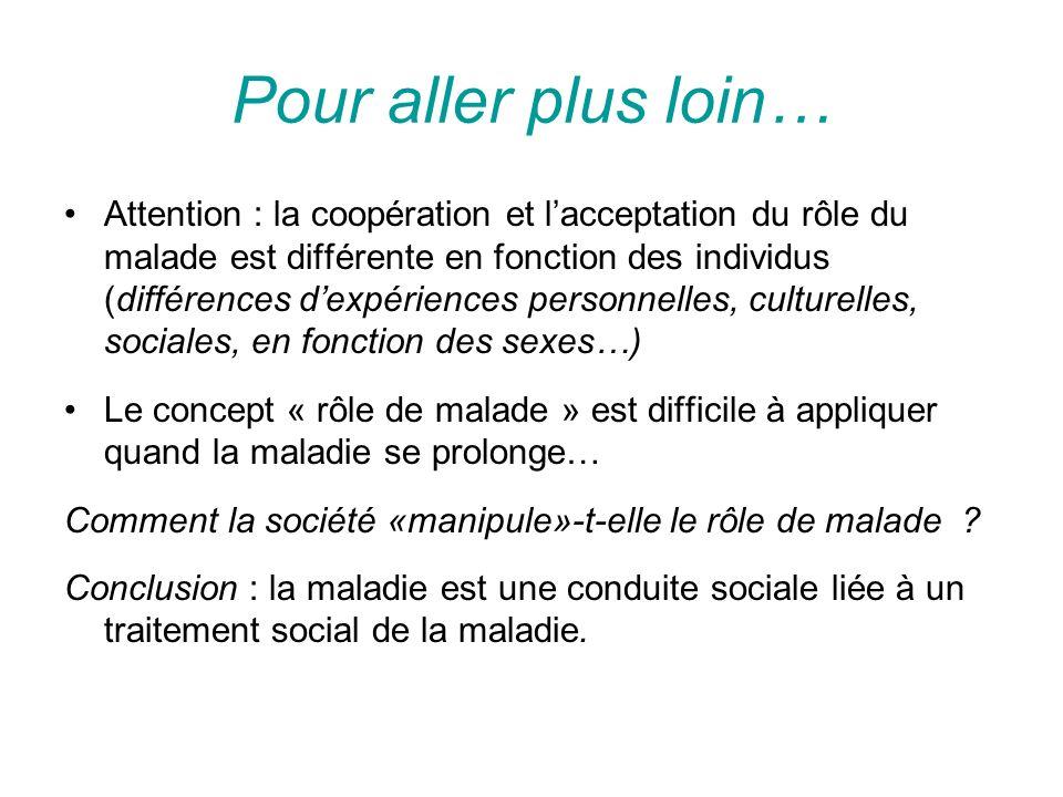 Pour aller plus loin… Attention : la coopération et lacceptation du rôle du malade est différente en fonction des individus (différences dexpériences
