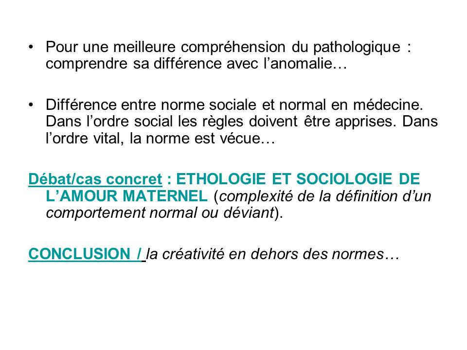 Pour une meilleure compréhension du pathologique : comprendre sa différence avec lanomalie… Différence entre norme sociale et normal en médecine. Dans