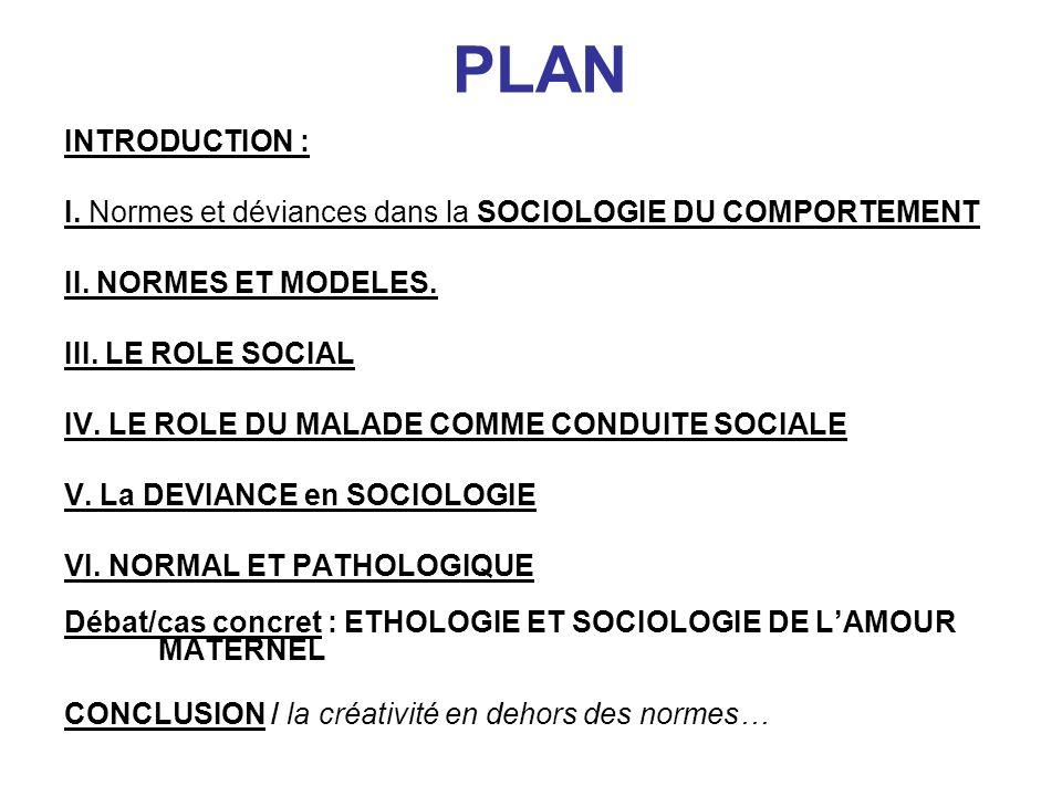 PLAN INTRODUCTION : I.Normes et déviances dans la SOCIOLOGIE DU COMPORTEMENT II.