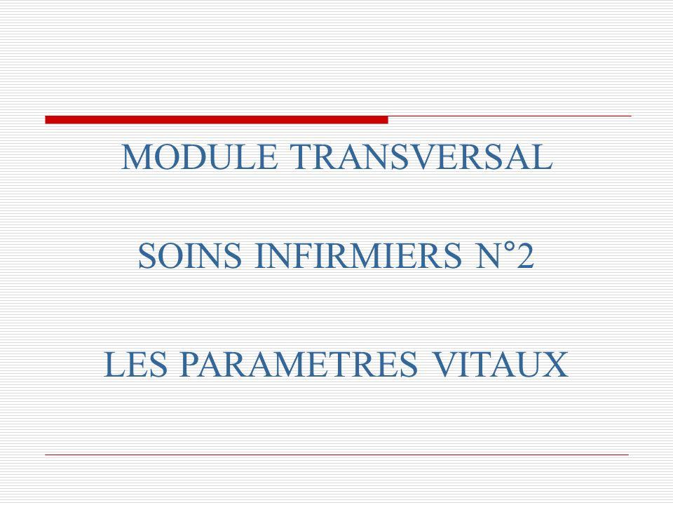 MODULE TRANSVERSAL SOINS INFIRMIERS N°2 LES PARAMETRES VITAUX