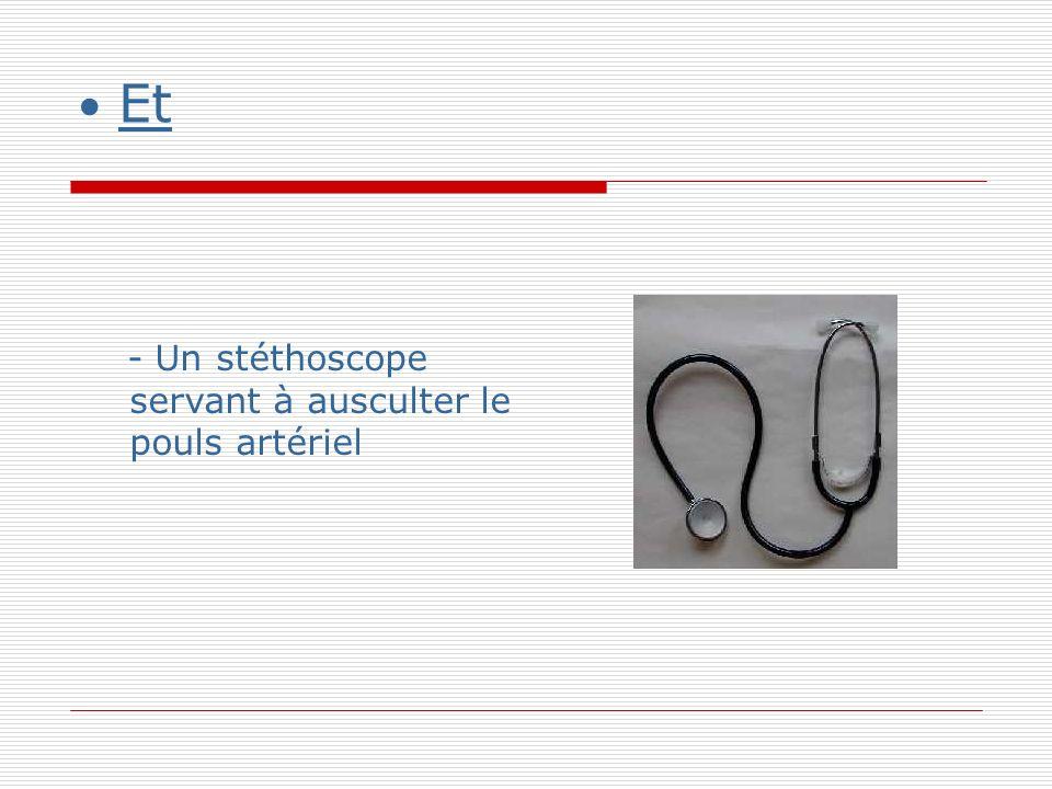 Et - Un stéthoscope servant à ausculter le pouls artériel