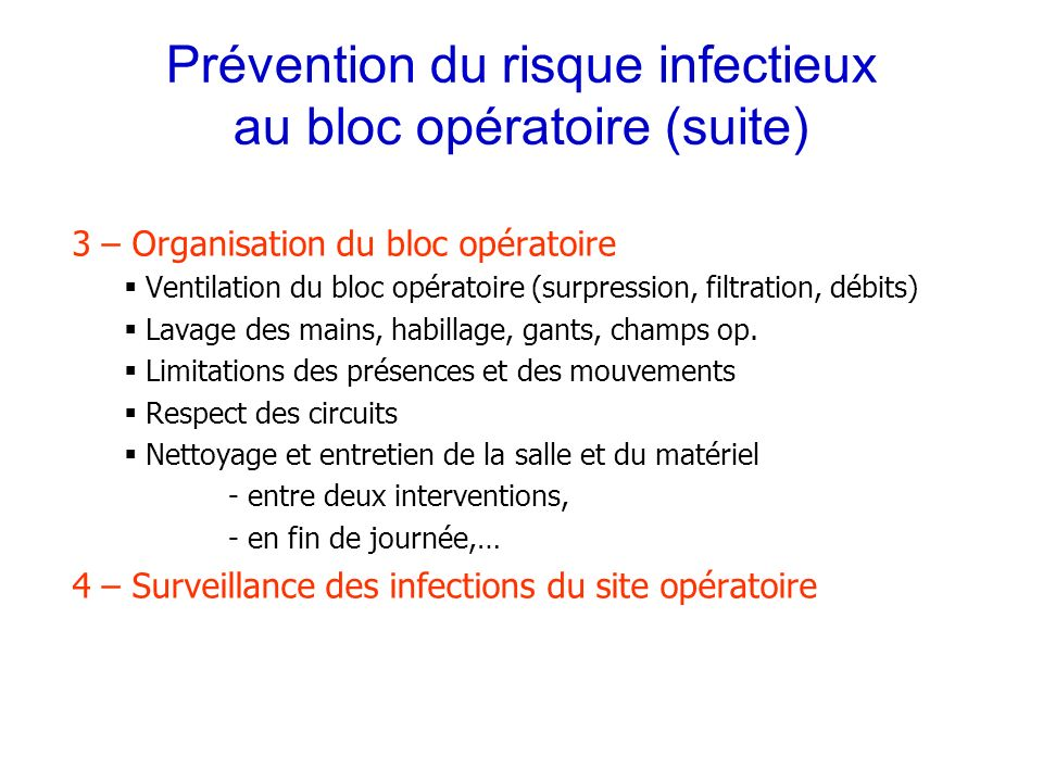 Prévention du risque infectieux au bloc opératoire (suite) 3 – Organisation du bloc opératoire Ventilation du bloc opératoire (surpression, filtration
