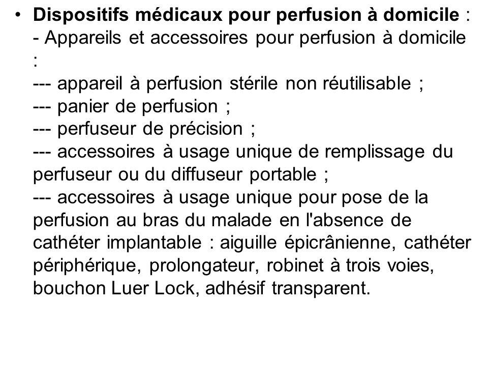 Dispositifs médicaux pour perfusion à domicile : - Appareils et accessoires pour perfusion à domicile : --- appareil à perfusion stérile non réutilisa