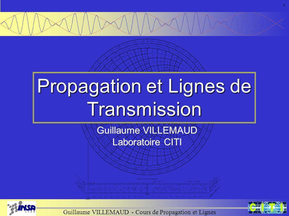 Guillaume VILLEMAUD - Cours de Propagation et Lignes Propagation et Lignes de Transmission 1