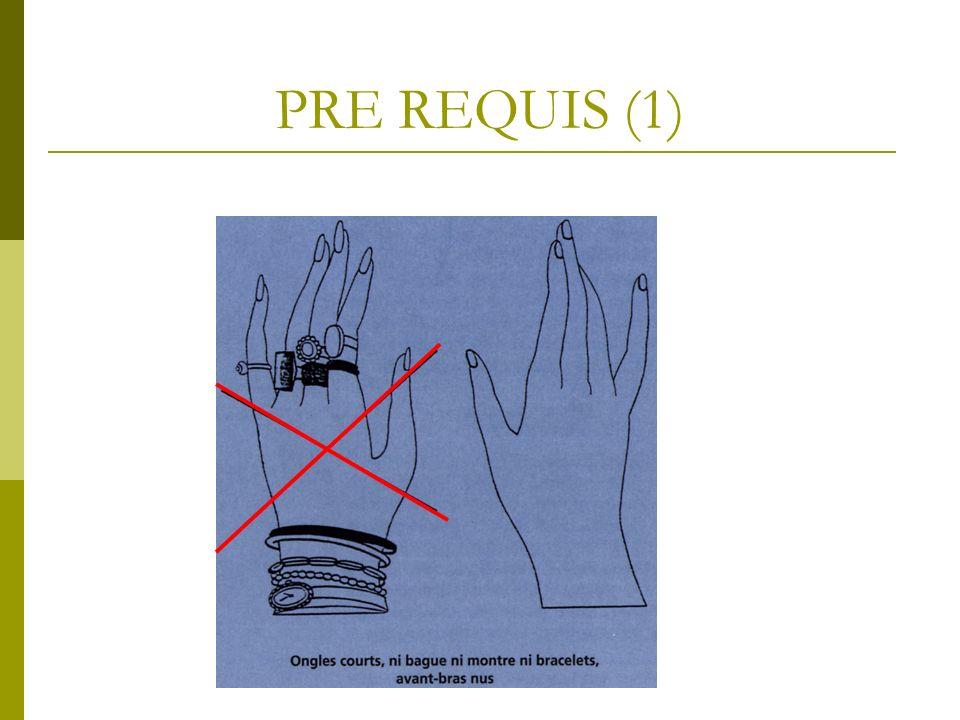 PRE REQUIS (2) Le port de bijoux favorise la persistance de la flore transitoire en réalisant des niches peu accessibles à lhygiène des mains.