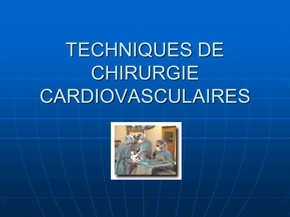 TECHNIQUES DE CHIRURGIE CARDIOVASCULAIRES