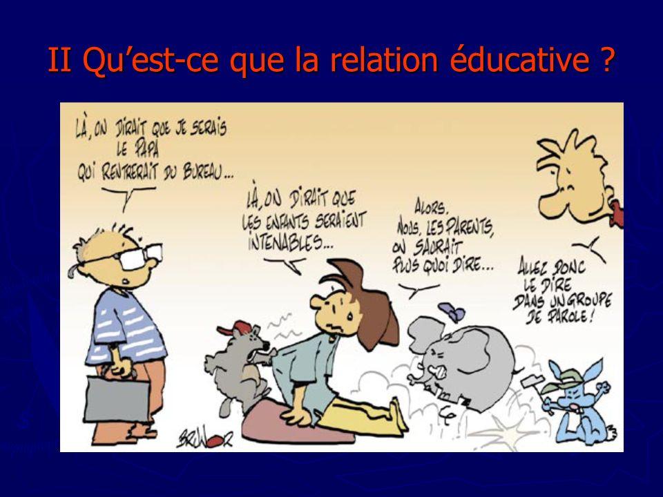 II Quest-ce que la relation éducative ?