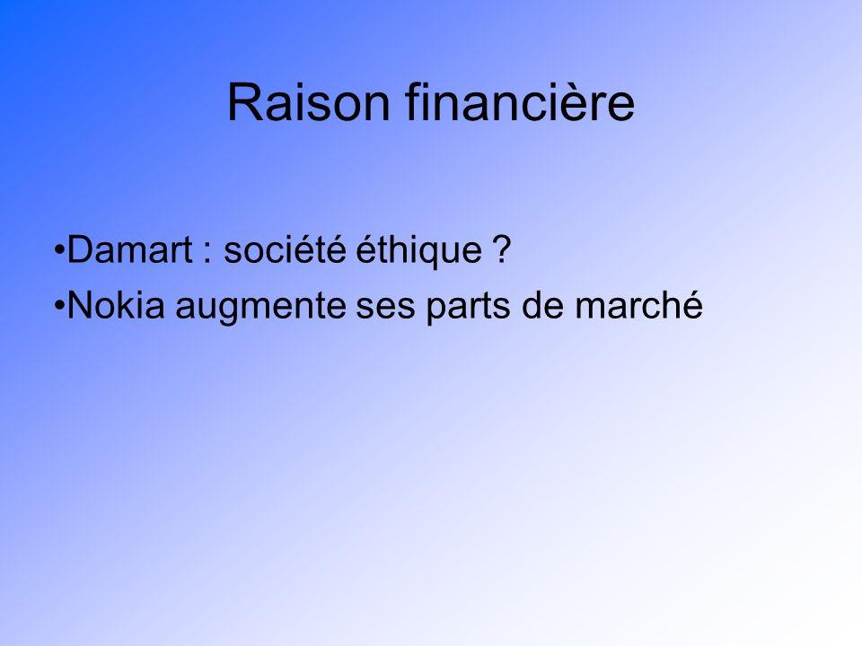 Raison financière Damart : société éthique ? Nokia augmente ses parts de marché
