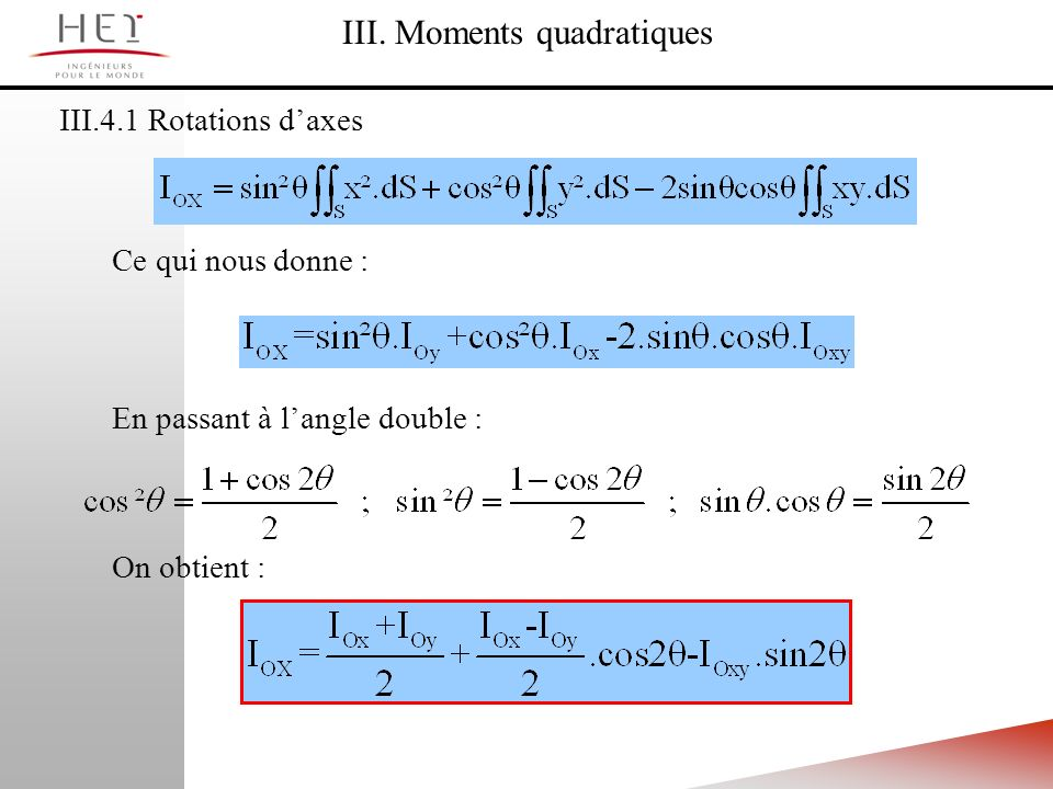III.4.1 Rotations daxes III. Moments quadratiques Ce qui nous donne : En passant à langle double : On obtient :