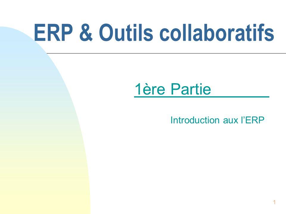 1 ERP & Outils collaboratifs 1ère Partie Introduction aux lERP