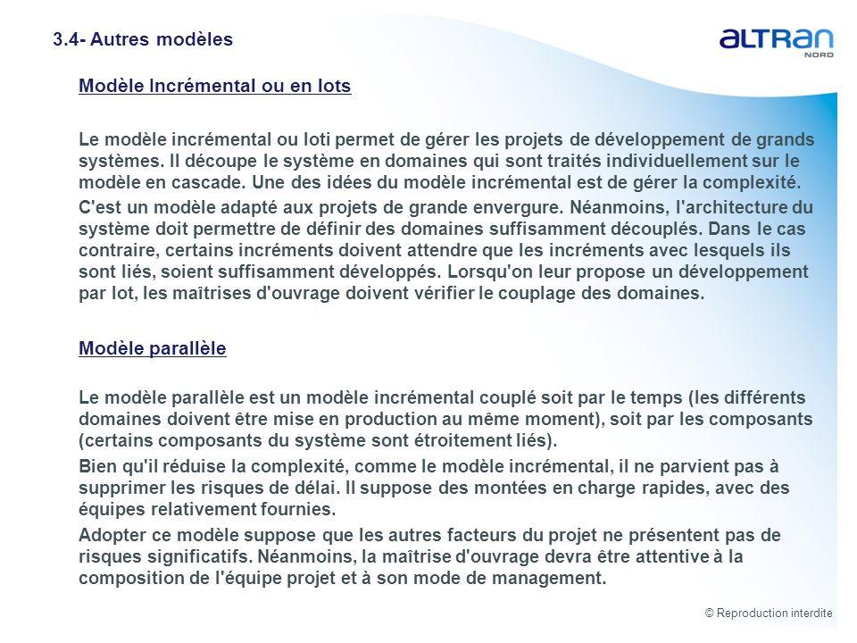 © Reproduction interdite Modèle Incrémental ou en lots Le modèle incrémental ou loti permet de gérer les projets de développement de grands systèmes.