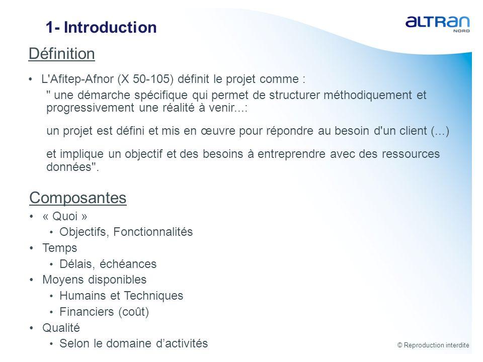 © Reproduction interdite Définition L'Afitep-Afnor (X 50-105) définit le projet comme :