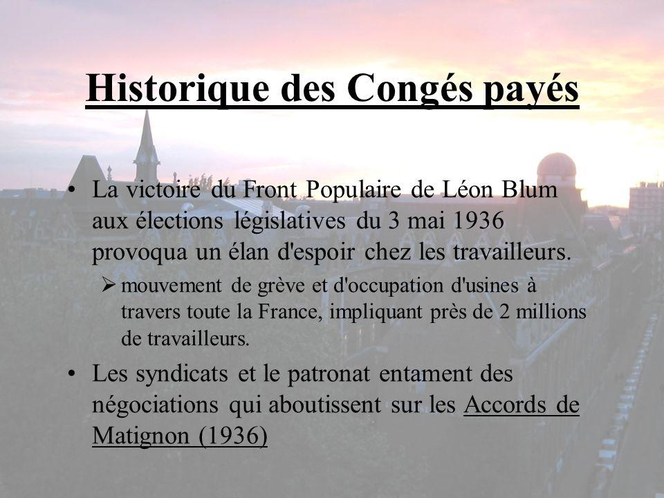Historique des Congés payés Des Accords de Matignon à aujourdhui Les congés payés n ont cessé de s allonger par l action syndicale: - deux semaines en 1936 - trois en 1956 - quatre en 1969 - cinq en 1982.