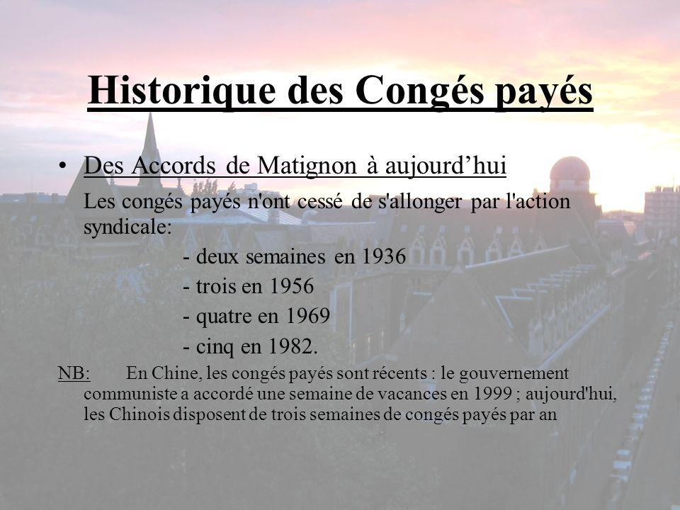 Historique des Congés payés Des Accords de Matignon à aujourdhui Les congés payés n'ont cessé de s'allonger par l'action syndicale: - deux semaines en