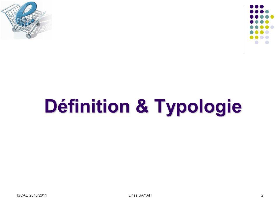 ISCAE 2010/2011Driss SAYAH2 Définition & Typologie