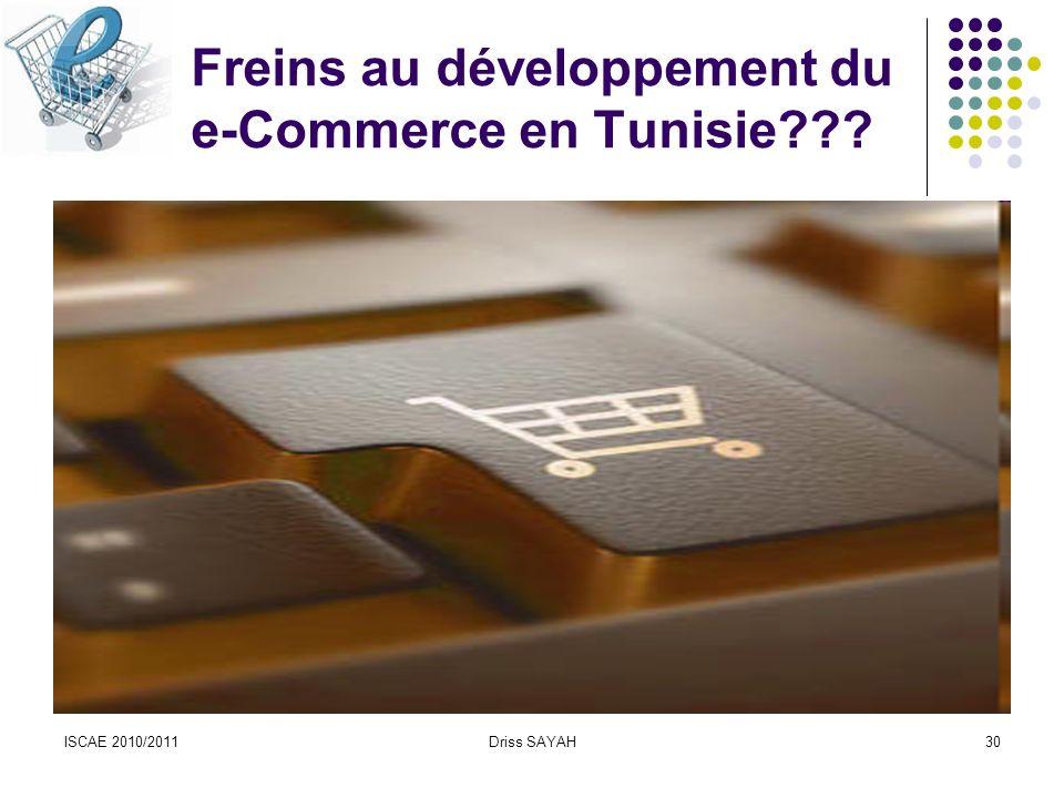 ISCAE 2010/2011Driss SAYAH30 Freins au développement du e-Commerce en Tunisie???