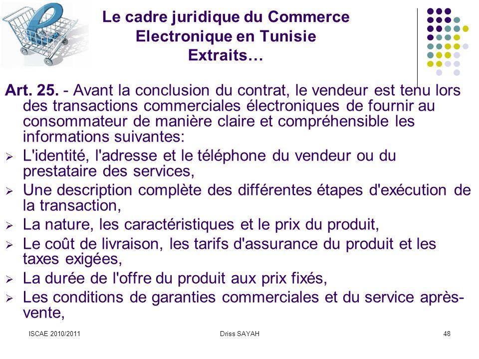 ISCAE 2010/2011Driss SAYAH48 Le cadre juridique du Commerce Electronique en Tunisie Extraits… Art.