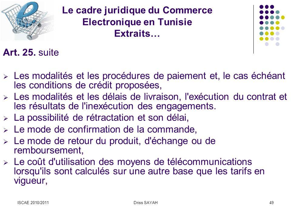 ISCAE 2010/2011Driss SAYAH49 Le cadre juridique du Commerce Electronique en Tunisie Extraits… Art.