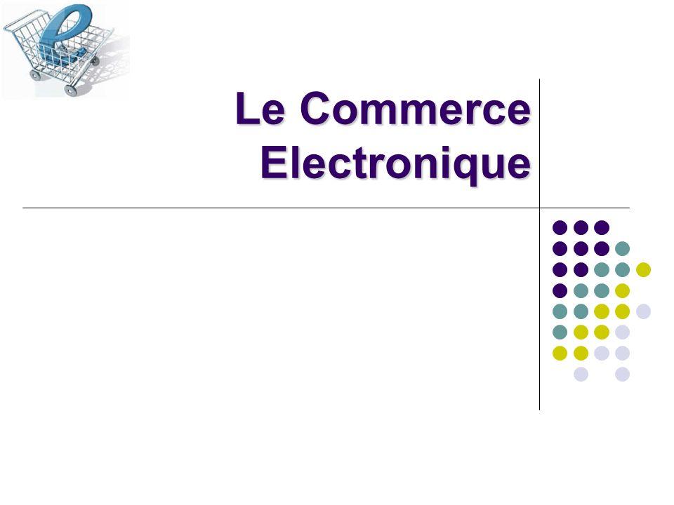 Plan du Cours Objectifs pédagogiques Comprendre limportance du commerce en ligne et son potentiel Comprendre limportance du commerce en ligne et son potentiel Comprendre le processus de réalisation d un site de commerce électronique Comprendre le processus de réalisation d un site de commerce électronique