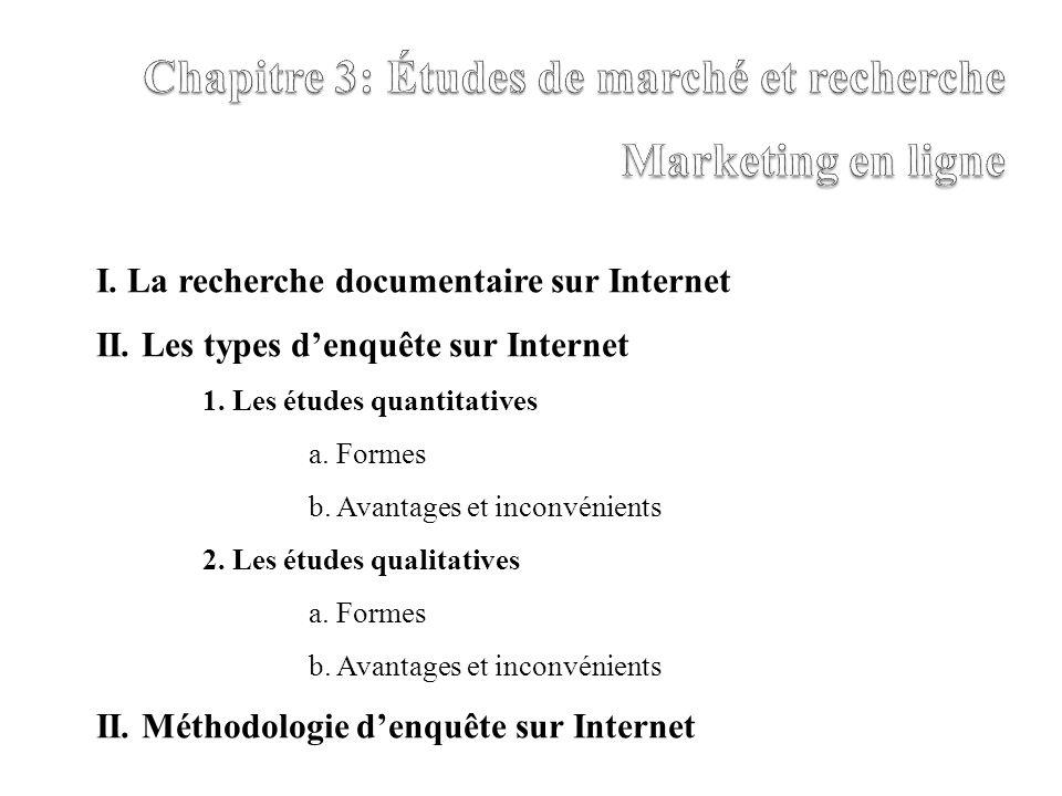 I.La recherche documentaire sur Internet II. Les types denquête sur Internet 1.