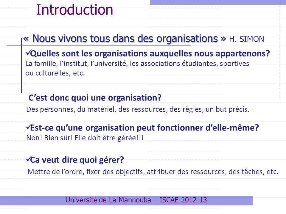 Quelles sont les organisations auxquelles nous appartenons? La famille, linstitut, luniversité, les associations étudiantes, sportives ou culturelles,
