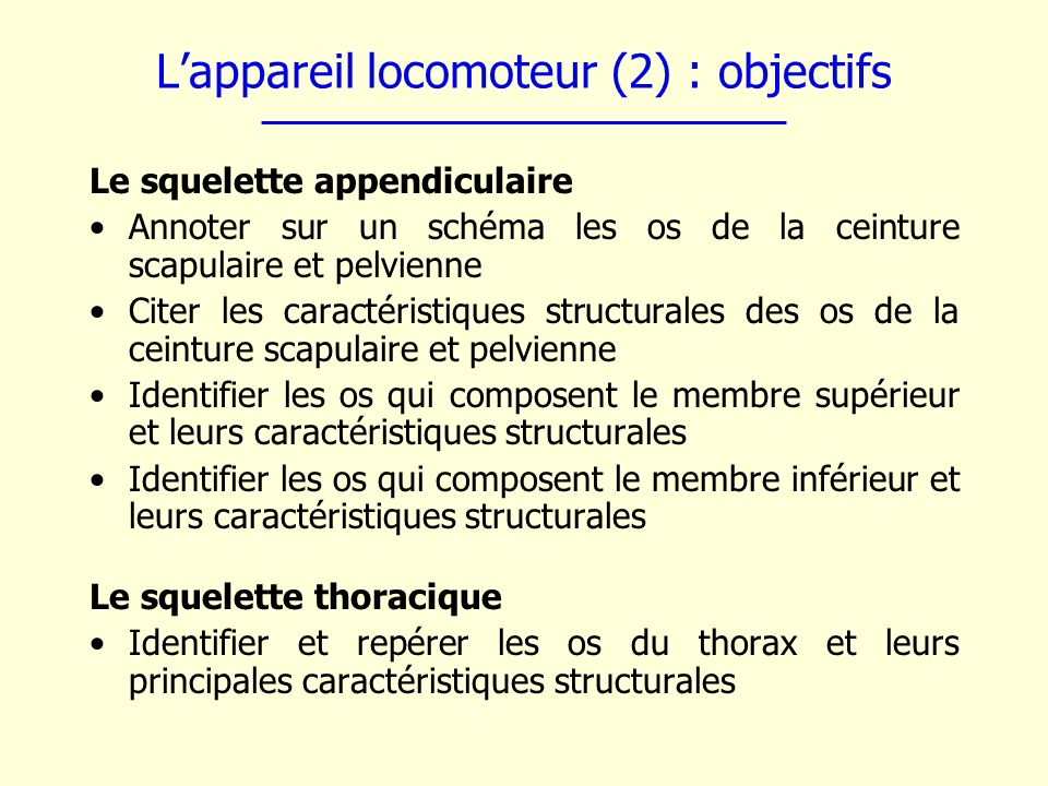 Appareil locomoteur (2) : objectifs Les articulations Décrire une articulation synoviale Réaliser un schéma annoté de larticulation du genou Définir synarthrose, amphiarthrose, diarthrose et en donner un exemple Définir hyperextension, abduction, adduction, flexion, extension, rotation, supination, pronation Décrire larticulation coxo-fémorale