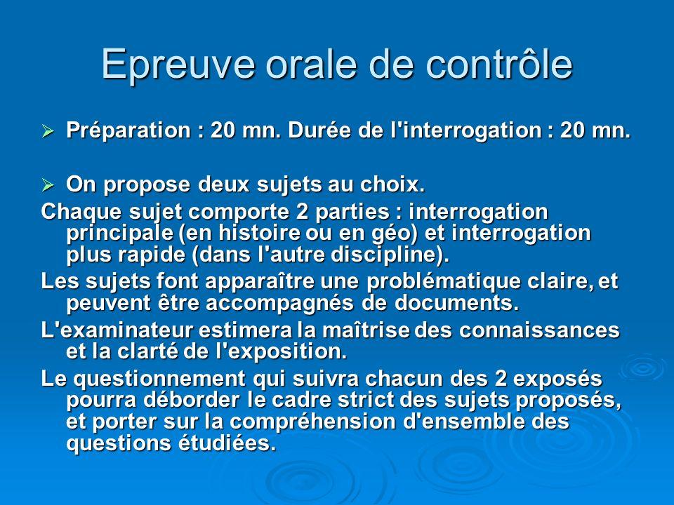 Epreuve orale de contrôle Préparation : 20 mn. Durée de l'interrogation : 20 mn. Préparation : 20 mn. Durée de l'interrogation : 20 mn. On propose deu