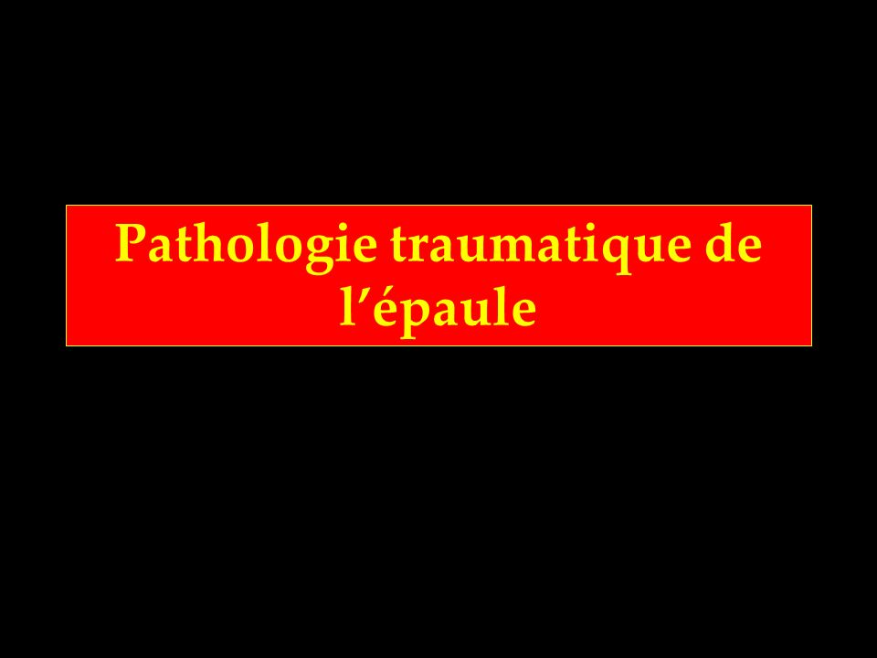Pathologie traumatique de lépaule