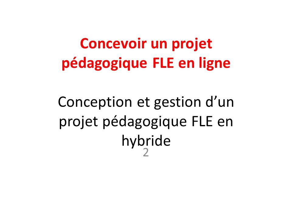 Concevoir un projet pédagogique FLE en ligne Conception et gestion dun projet pédagogique FLE en hybride 2