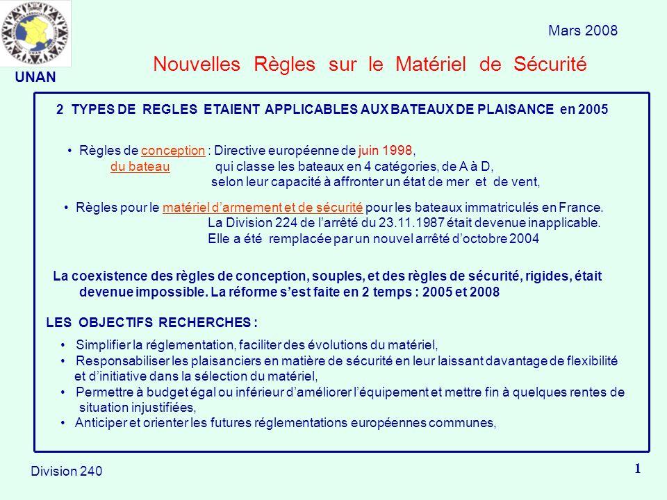 Nouvelles Règles sur le Matériel de Sécurité Mars 2008 1 Division 240 2 TYPES DE REGLES ETAIENT APPLICABLES AUX BATEAUX DE PLAISANCE en 2005 Règles de