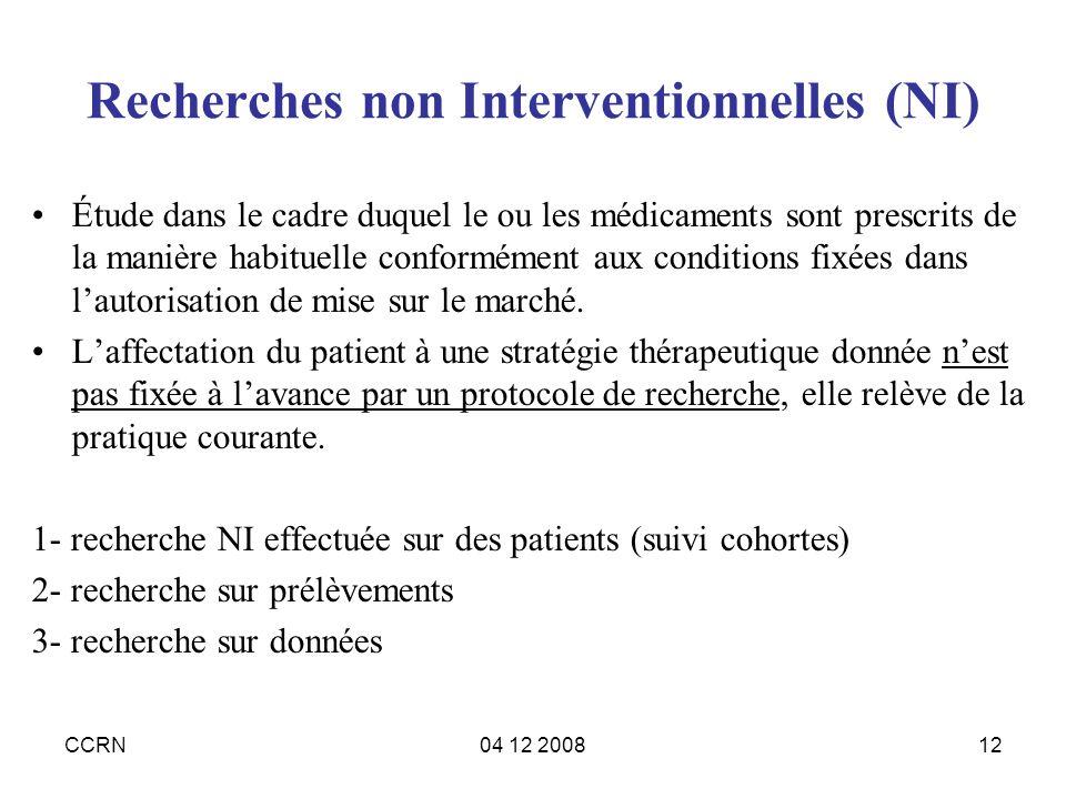 CCRN04 12 200812 Recherches non Interventionnelles (NI) Étude dans le cadre duquel le ou les médicaments sont prescrits de la manière habituelle confo