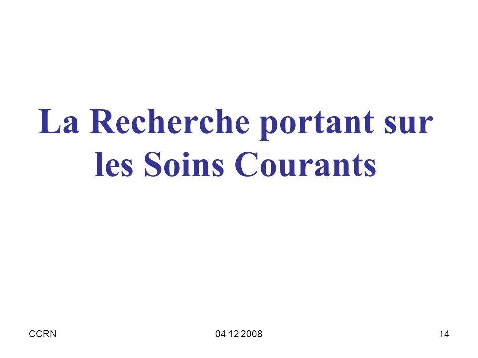 CCRN04 12 200814 La Recherche portant sur les Soins Courants