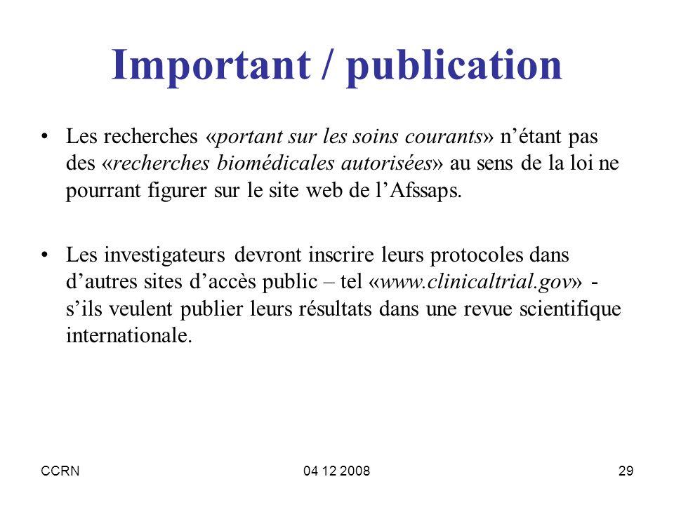 CCRN04 12 200829 Important / publication Les recherches «portant sur les soins courants» nétant pas des «recherches biomédicales autorisées» au sens d
